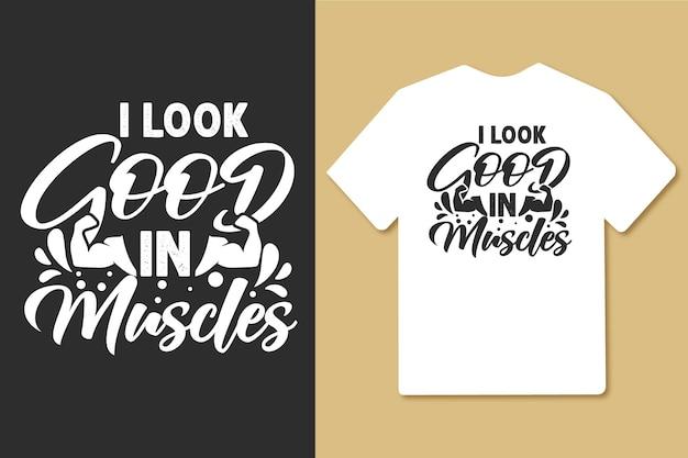나는 근육이 좋아 보인다 빈티지 타이포그래피 체육관 운동 티셔츠 디자인