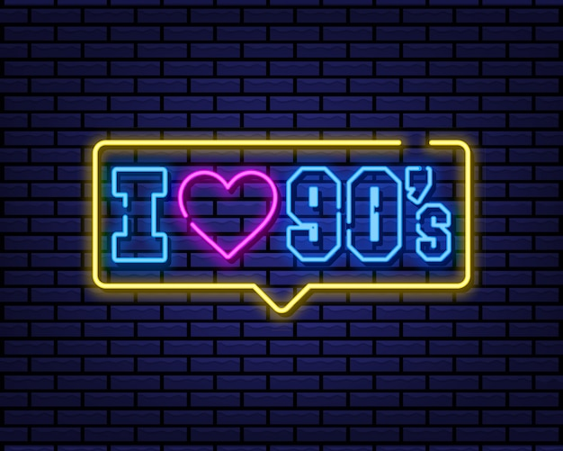 I love 90s neon sign