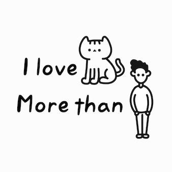 Я люблю кошек больше, чем людей, человеческие шуточные цитаты. вектор рисованной иллюстрации персонажа из мультфильма. изолированные на белом фоне. люблю кошек, ненавижу людей комический принт для открытки, футболки, концепции плаката