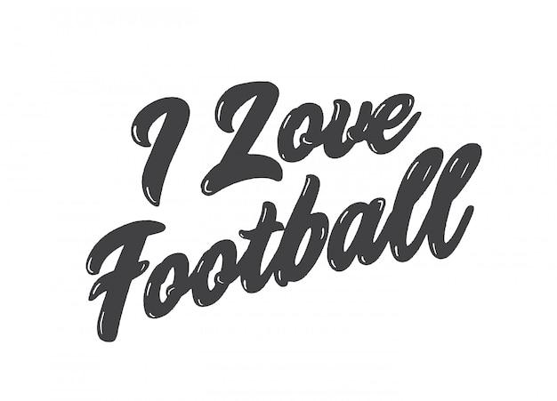 I love football - lettering inscription