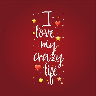 I love my crazy life