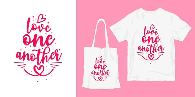 I love one another.  inspirational words typography poster t-shirt merchandising design