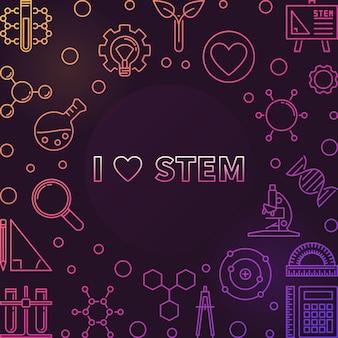 I love stem  outline illustration