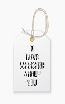 I love weekend about you.