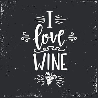 I love wine hand drawn typography poster.