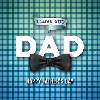 I love you dad. happy father's day greeting card design with bow tie and 3d letter on blue checkered background.  celebration illustration for dad.