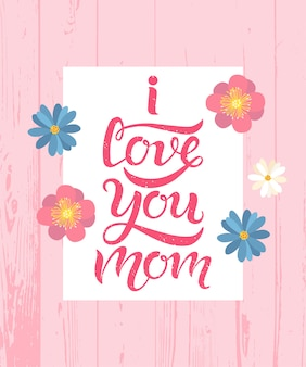 I love you mom calligraphy lettering text