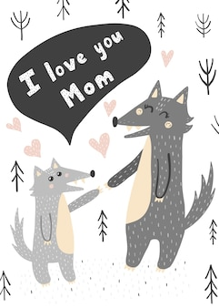 I love you mom card with mother and baby wolves. print in childish style.  illustration