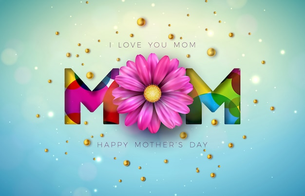 I love you mom. happy mother's day greeting card design with flower and pearl