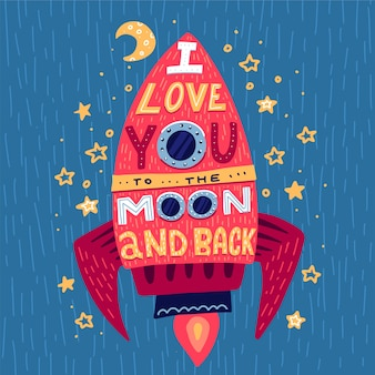 I love you to the moon and back. hand drawn poster with rocket and romantic phrase.