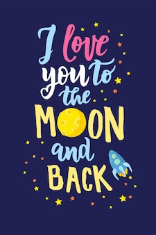 I love you to the moon and back hand lettering text.