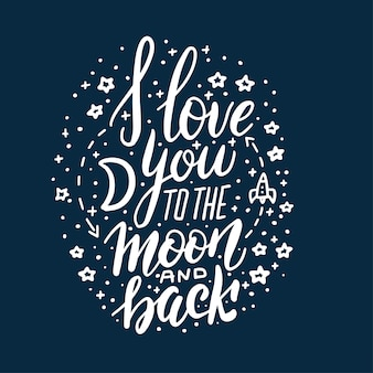 I love you to the moon and back lettering circle concept on dark blue background.