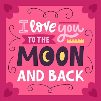 I love you to the moon and back romantic calligraphy quote