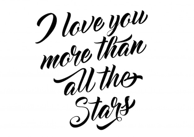 I love you more than all stars lettering