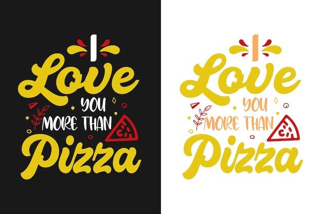 Я люблю тебя больше, чем пицца типографика надписи цитаты