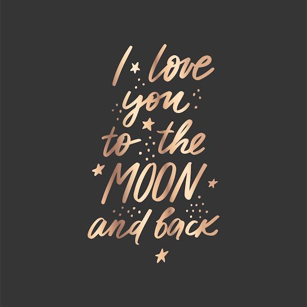 私はあなたを月に愛し、黄金のレタリングの引用を返します。