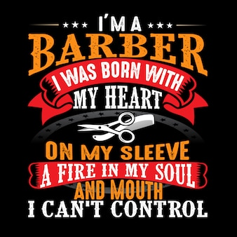 I'm a barber i was born with my heart