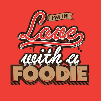 I'm in Love with a Foodie