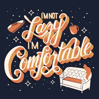 I'm not lazy i'm comfortable, hand lettering typography modern poster design
