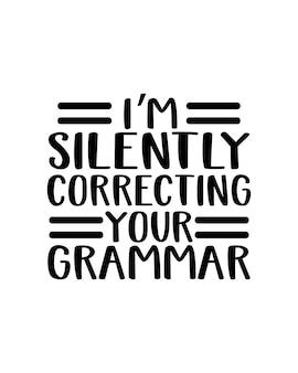 私はあなたの文法のタイポグラフィを黙って修正しています