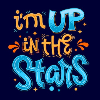 I'm up in the stars lettering