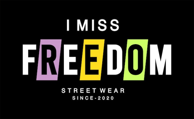 I miss freedom typography for print t shirt