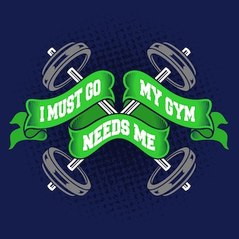 I must go my gym needs me quotes
