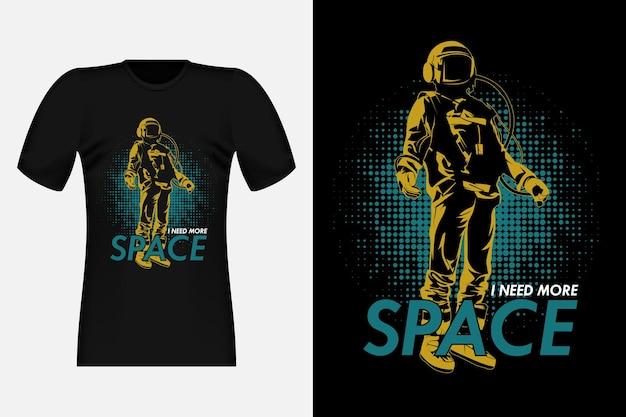 우주 비행사 빈티지 티셔츠 디자인으로 더 많은 공간이 필요합니다