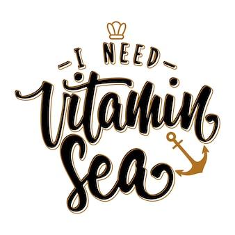 I need vitamin sea lettering poster