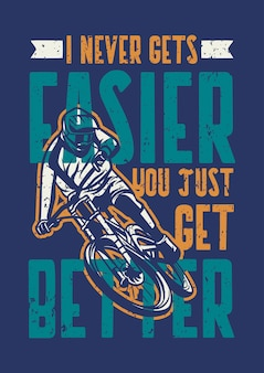 I never gets easier you just get better poster
