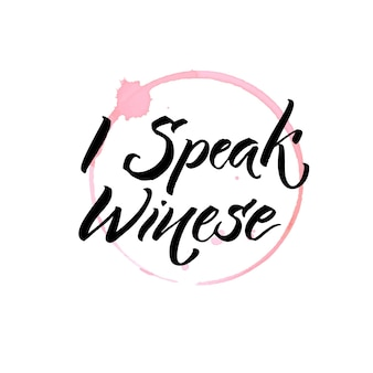 I speak winese funny quote about wine and glass stain trace hand written quote for posters