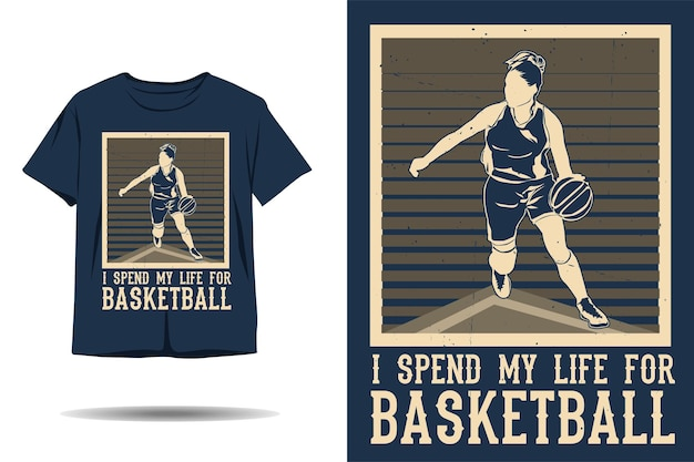 I spend my life for basketball silhouette tshirt design