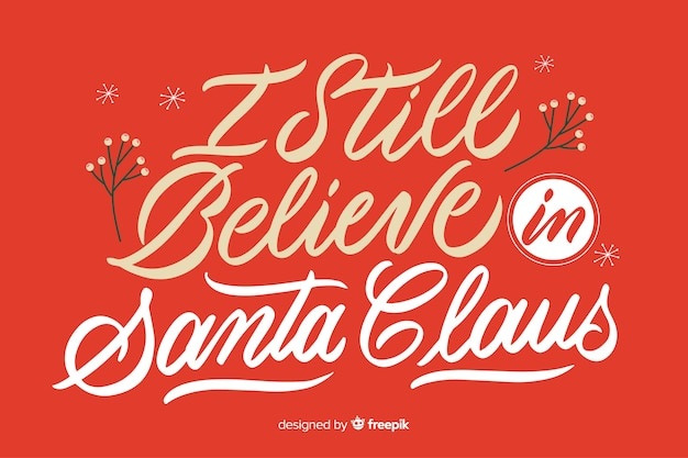 I still believe in santa claus lettering