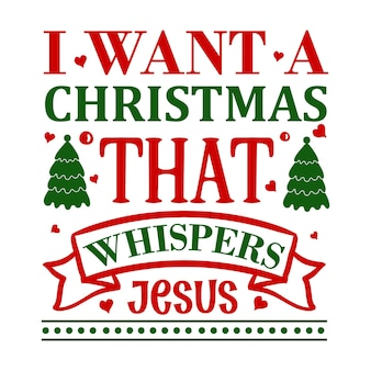 Я хочу рождество, в котором шепчет рука иисуса с надписью premium vector design