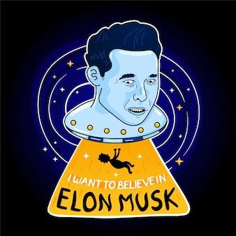 엘론 머스크의 슬로건을 믿고 싶습니다. 유명한 설립자, ceo 및 기업가 elon musk 벡터 초상화. 흰색 배경에 고립. ufo, 포스터, 티셔츠 컨셉을 위한 외계인 프린트