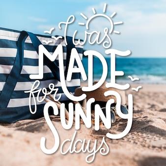 Я был сделан для солнечных дней летней надписи