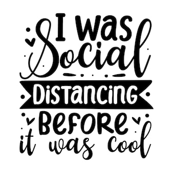 それがクールな引用のイラストプレミアムベクトルデザインになる前に私は社会的な距離でした