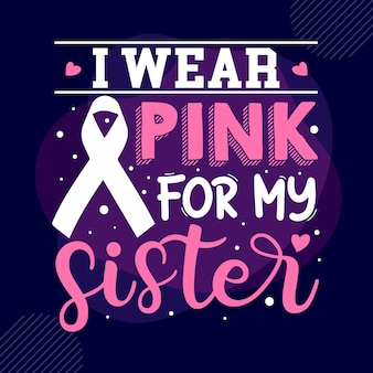 Я ношу розовое для моей сестры типография premium vector tshirt design цитата шаблон