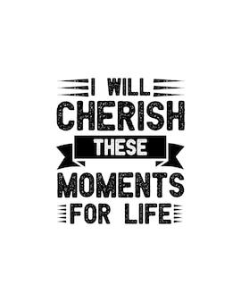 私はこれらの瞬間を一生大切にします。