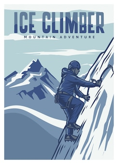 Ice climber mountain adventure climbing poster template in vintage retro style with mountain background