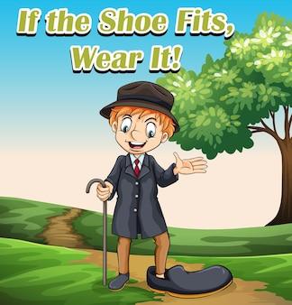 Выражение идиомы о том, подходит ли обувь, носите ее