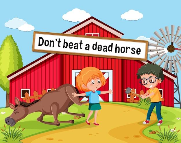 Do n't beat a dead horse와 관용구 포스터