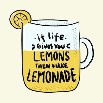 인생이 당신에게 레몬을 준다면 레모네이드 레터링을 만드십시오