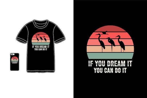 Если вы мечтаете, вы можете сделать это футболка мерч силуэт