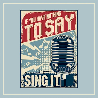 If you have nothing to say sing it