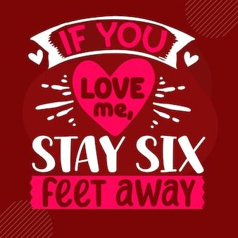 あなたが6フィート離れたmestayを愛するならプレミアムバレンタイン見積もりベクトルデザイン