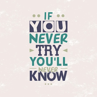 If you try you will never know inspirational quote