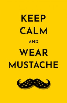 Illustration card with text keep calm and wear mustache. bright yellow