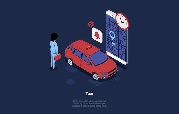 タクシーアプリケーションの概念の図。漫画の3dスタイルのアイソメトリック構成。
