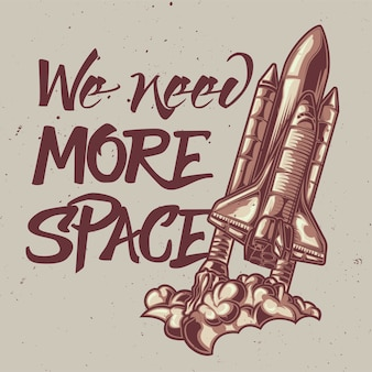Illustration of space ship with lettering: we need more space